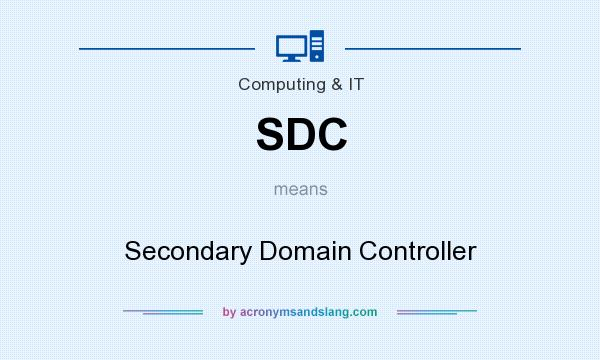 What does SDC mean? It stands for Secondary Domain Controller