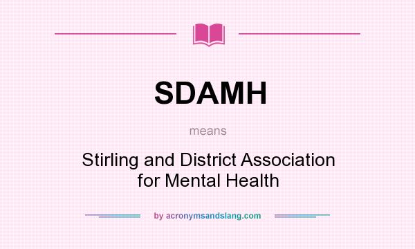 What does SDAMH mean? It stands for Stirling and District Association for Mental Health