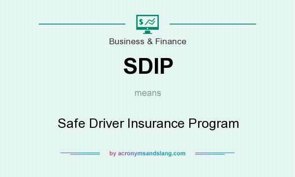 What does SDIP mean? It stands for Safe Driver Insurance Program