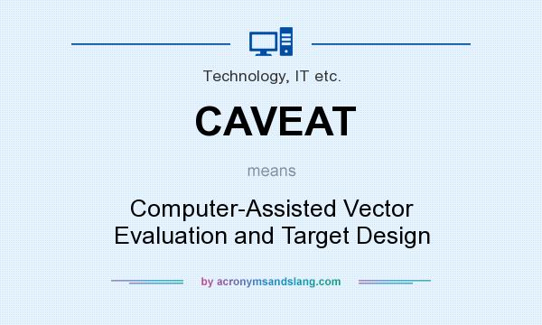 """CAVEAT - """"Computer-Assisted Vector Evaluation and Target Design"""" by  AcronymsAndSlang.com"""