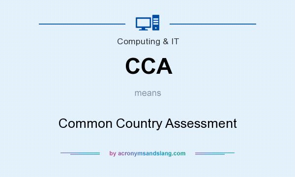 What does CCA mean? It stands for Common Country Assessment