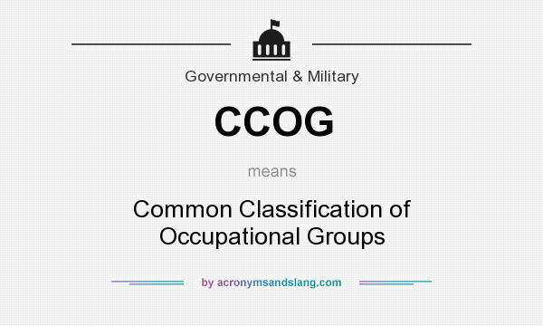 What does CCOG mean? It stands for Common Classification of Occupational Groups