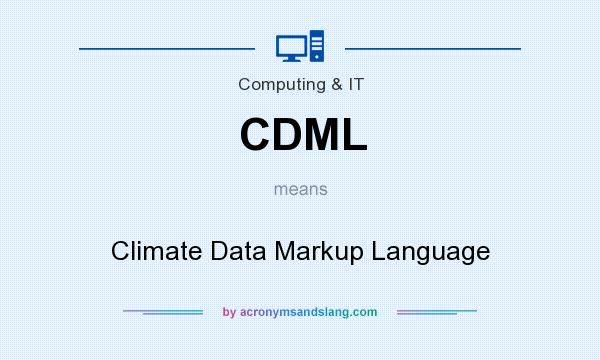 What does CDML mean? It stands for Climate Data Markup Language