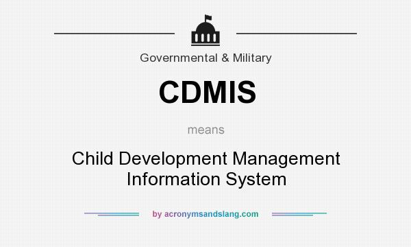 What does CDMIS mean? It stands for Child Development Management Information System