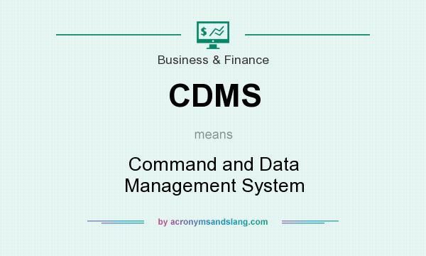 What does CDMS mean? It stands for Command and Data Management System