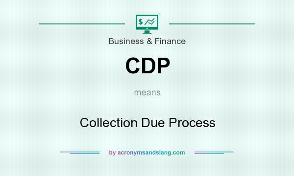What does CDP mean? It stands for Collection Due Process