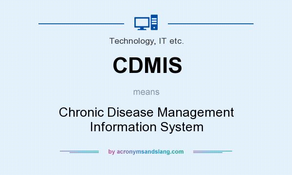 What does CDMIS mean? It stands for Chronic Disease Management Information System