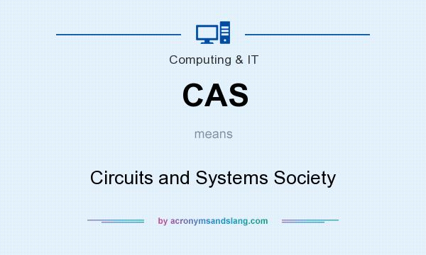 What does CAS mean? It stands for Circuits and Systems Society