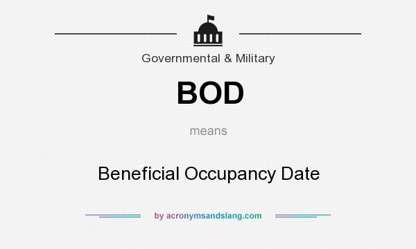 What does BOD mean? It stands for Beneficial Occupancy Date