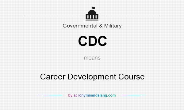 What does CDC mean? It stands for Career Development Course