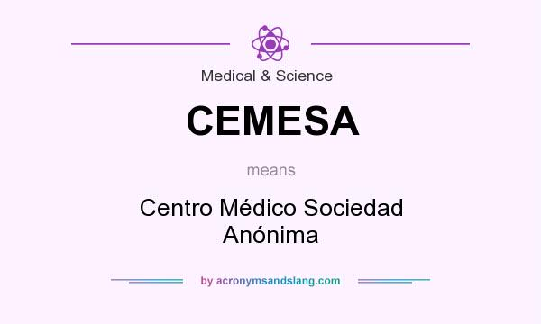 What does CEMESA mean? It stands for Centro Médico Sociedad Anónima