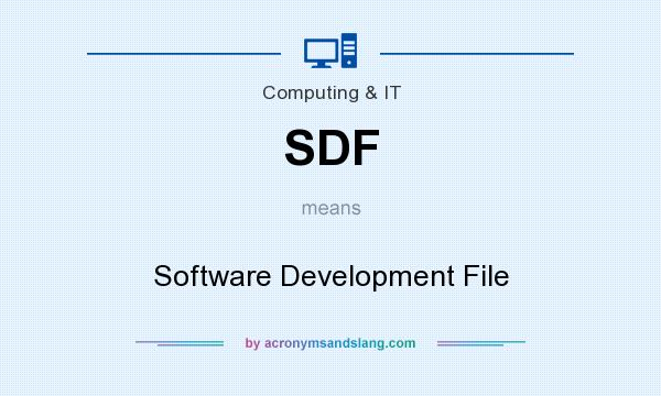 What does SDF mean? It stands for Software Development File