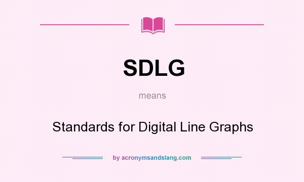 What does SDLG mean? It stands for Standards for Digital Line Graphs