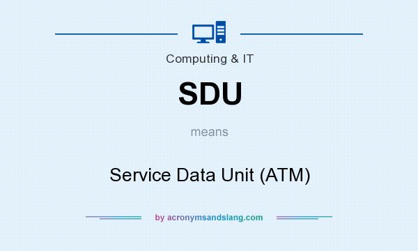 What does SDU mean? It stands for Service Data Unit (ATM)