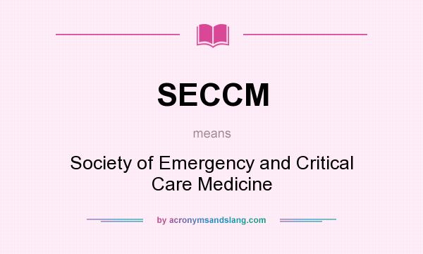 What does SECCM mean? It stands for Society of Emergency and Critical Care Medicine