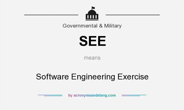 What does SEE mean? It stands for Software Engineering Exercise