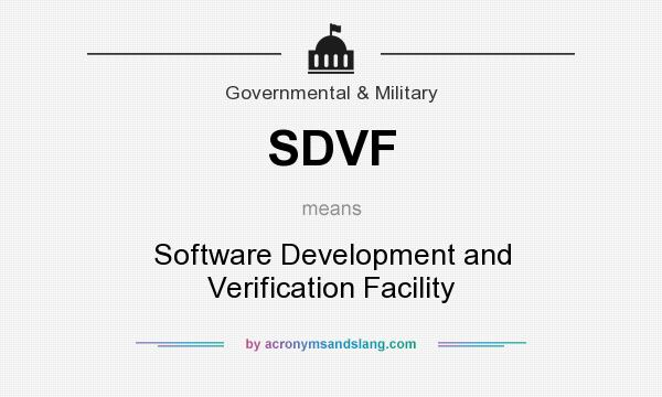 What does SDVF mean? It stands for Software Development and Verification Facility