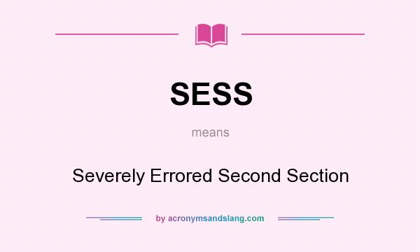 What does SESS mean? It stands for Severely Errored Second Section