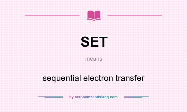What does SET mean? It stands for sequential electron transfer
