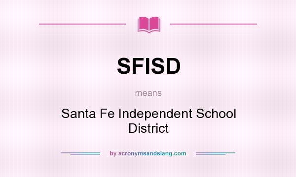 What does SFISD mean? - Definition of SFISD - SFISD stands for ...