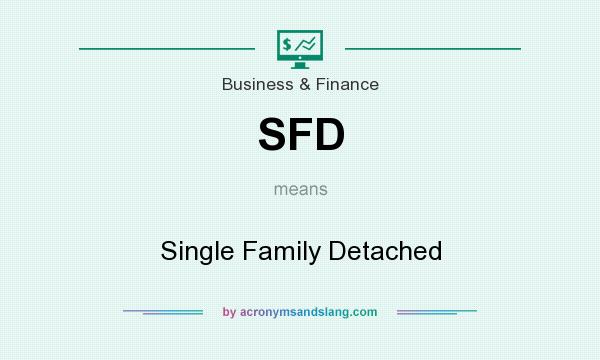 What does SFD mean? It stands for Single Family Detached