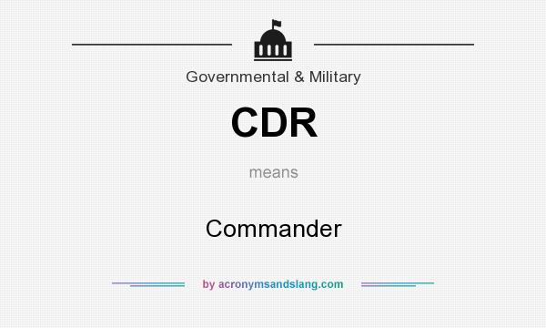What does CDR mean? It stands for Commander