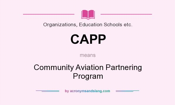 What does CAPP mean? It stands for Community Aviation Partnering Program