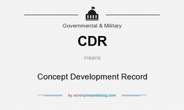 What does CDR mean? It stands for Concept Development Record