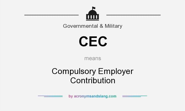 What does CEC mean? It stands for Compulsory Employer Contribution