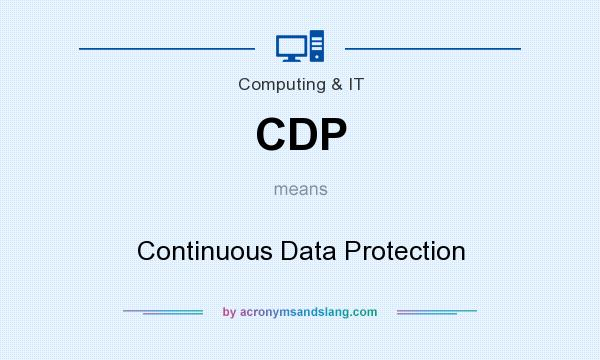 What does CDP mean? It stands for Continuous Data Protection