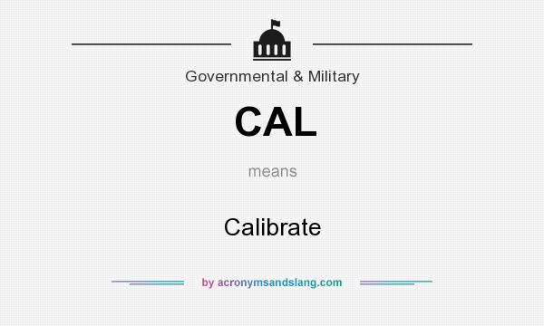 What does CAL mean? It stands for Calibrate