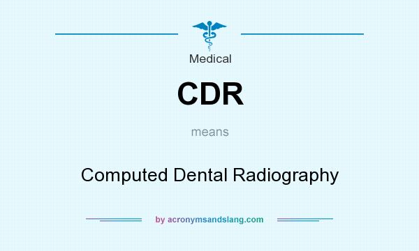 What does CDR mean? It stands for Computed Dental Radiography