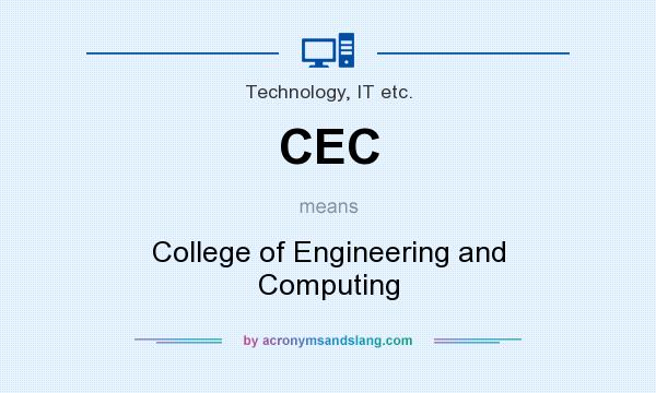 What does CEC mean? It stands for College of Engineering and Computing