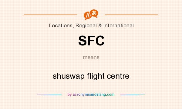 What does SFC mean? It stands for shuswap flight centre