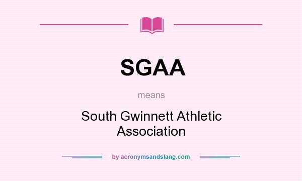 What does SGAA mean? It stands for South Gwinnett Athletic Association