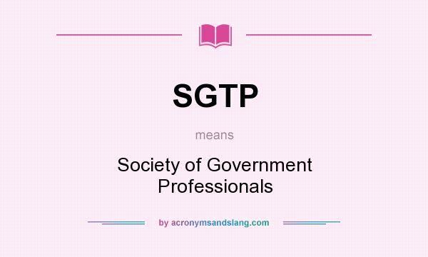 What does SGTP mean? It stands for Society of Government Professionals