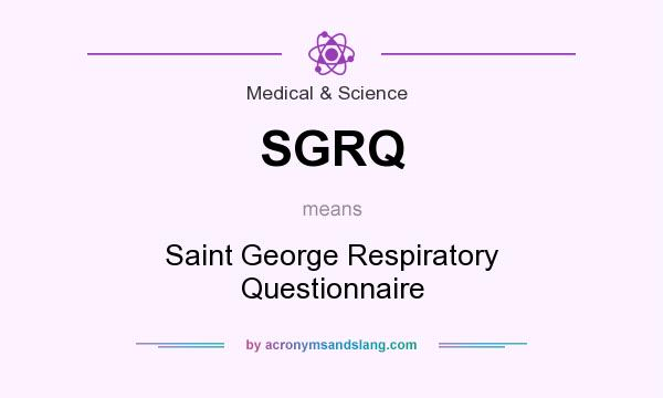 What does SGRQ mean? It stands for Saint George Respiratory Questionnaire