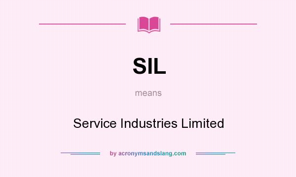 What does SIL mean? It stands for Service Industries Limited
