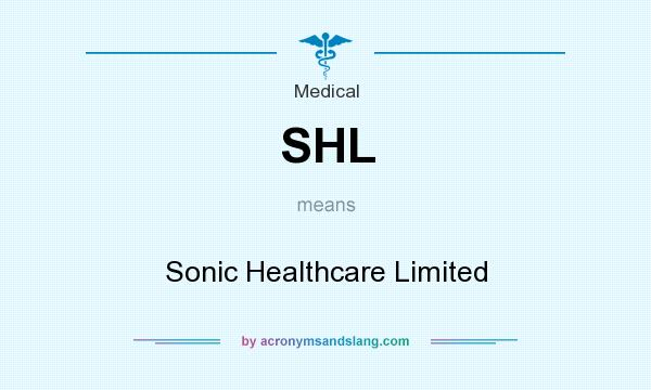 What does SHL mean? It stands for Sonic Healthcare Limited