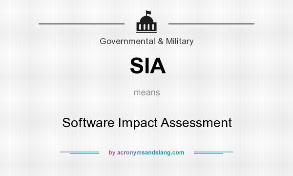 What does SIA mean? It stands for Software Impact Assessment