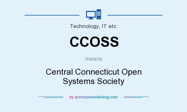 What does CCOSS mean? It stands for Central Connecticut Open Systems Society