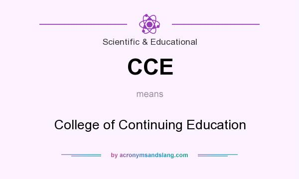 What does CCE mean? It stands for College of Continuing Education