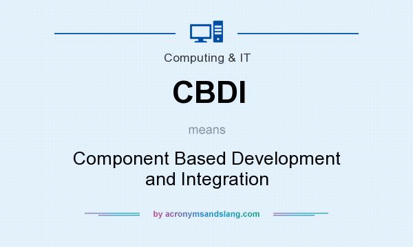 What does CBDI mean? It stands for Component Based Development and Integration