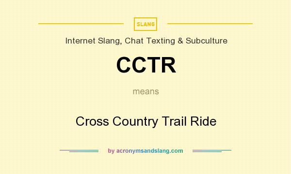 What does CCTR mean? It stands for Cross Country Trail Ride