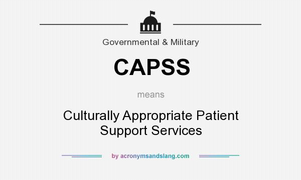 What does CAPSS mean? It stands for Culturally Appropriate Patient Support Services