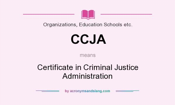 CCJA - Certificate in Criminal Justice Administration in ...