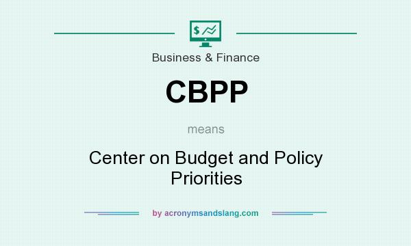 What does CBPP mean? It stands for Center on Budget and Policy Priorities