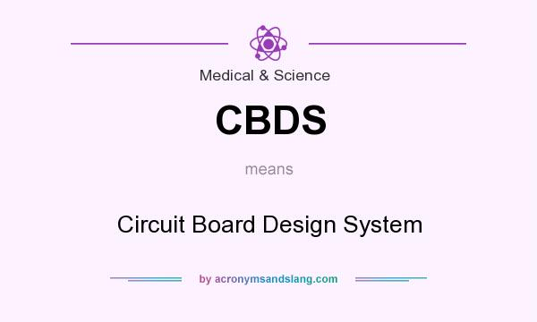 What does CBDS mean? It stands for Circuit Board Design System