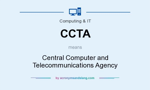 What does CCTA mean? It stands for Central Computer and Telecommunications Agency