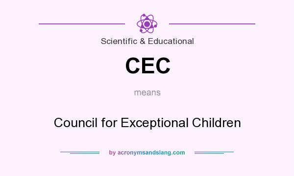 What does CEC mean? It stands for Council for Exceptional Children